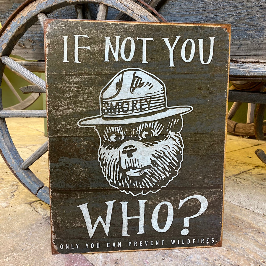"Vintage Look ""If Not You Who? Only You Can Prevent Wildfires"" Smokey the Bear Metal Sign Tin Tacker"