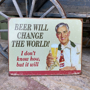 "Vintage Look ""Beer Will Change The World"" Metal Beer Sign Tin Tacker"
