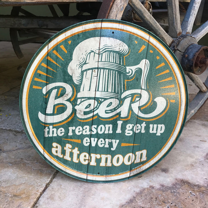 "Vintage Look ""Beer: The Reason I Get Up Every Afternoon"" Metal Beer Sign Tin Tacker"