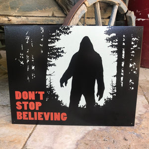 "Sasquatch ""Don't Stop Believing"" Tin Tacker Metal Sign"