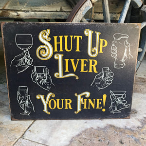 "Vintage Look ""Shut up liver"" Metal Sign Tin Tacker"