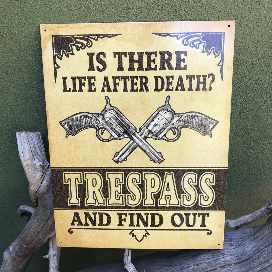 "Vintage Look ""Is there Life After Death? Trespass and Find Out"" Metal Sign Tin Tacker"