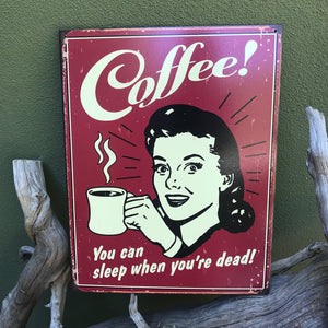 "Vintage Look ""Coffee! You Can Sleep When You're Dead!"" Metal Sign Tin Tacker"