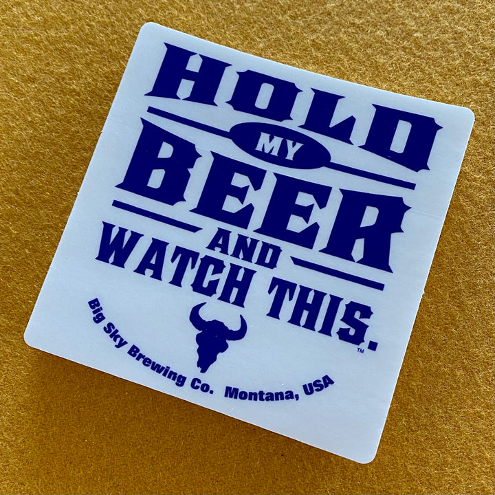 "Big Sky Brewing Co ""Hold My Beer"" Sticker"