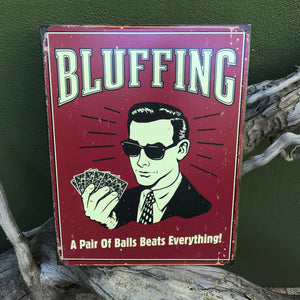 "Vintage Look ""Bluffing: A Pair of Balls Beats Everything"" Tin Tacker Metal Sign"