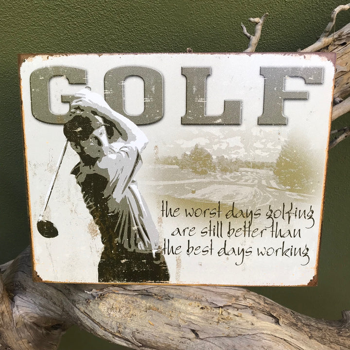 "Vintage Look ""Golf: The worst days golfing are still better than the best days working"" Metal Sign"