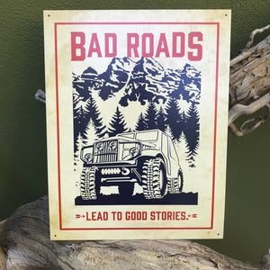 Bad roads Metal tin sign lead to good stories off-road  home Wall decor new