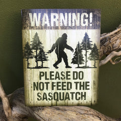"Vintage Look ""Warning! Please do not feed the Sasquatch"" Tin Tacker Metal Sign"
