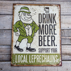 "Vintage Look ""Drink More Beer. Support Your Local Leprechauns"" Metal Beer Sign Tin Tacker"