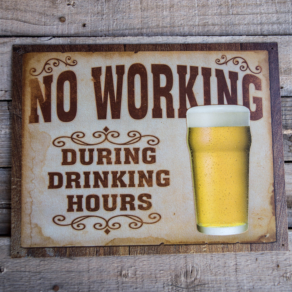 "Vintage Look ""No Working During Drinking Hours"" Metal Beer Sign Tin Tacker"