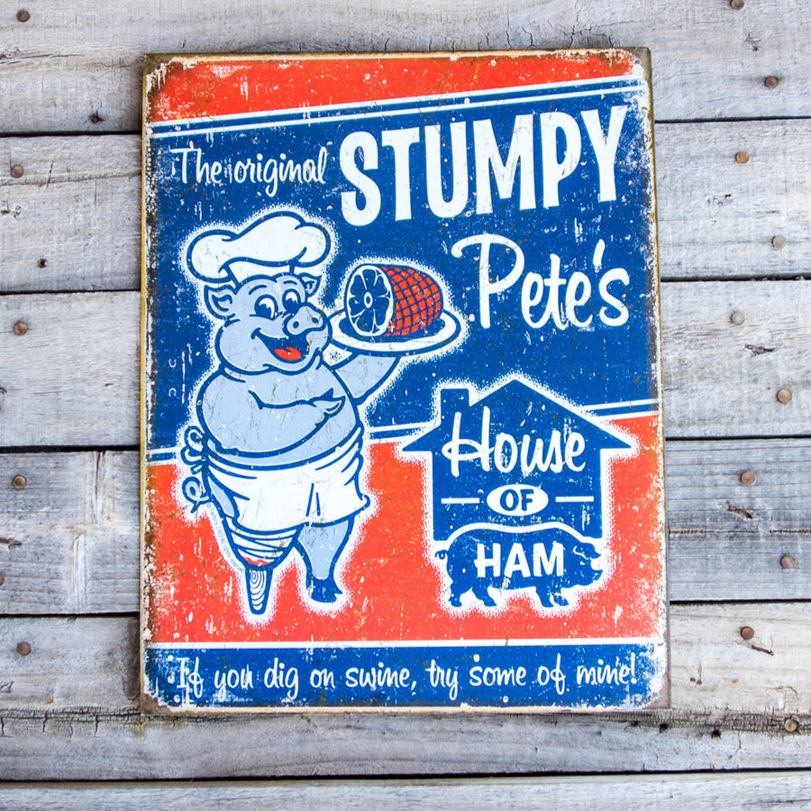 Vintage Look The Original Stumpy Pete's House of Ham Tin Tacker Metal Sign