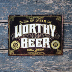 "Worthy Brewing ""Drink Up Dream On"" Tin Tacker Metal Beer Sign"