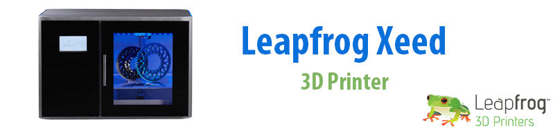 Leaps and Bounds Ahead of the Competition: Leapfrog's Xeed 3D Printer