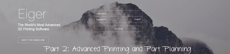 Part 2 of 3: Advanced Printing and Part Planning