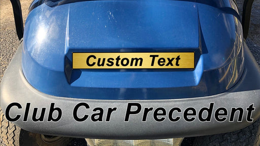 Custom Laser Engraved Club Car Precedent Nameplate