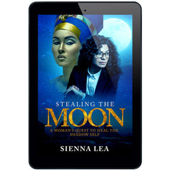 Stealing The Moon: A Woman's Quest To Heal The Shadow Self (eBook)