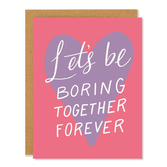 Boring Together Forever Card