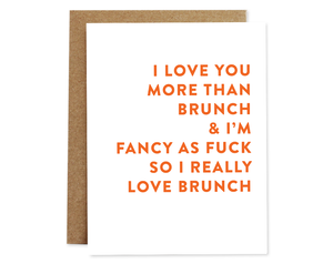 I Love You More Than Brunch Card