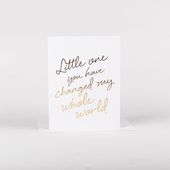 Little One You Have Changed My World Card