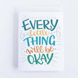 Every Little Thing Will Be Okay Card