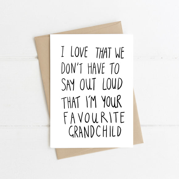 I'm Your Favourite Grandchild Card