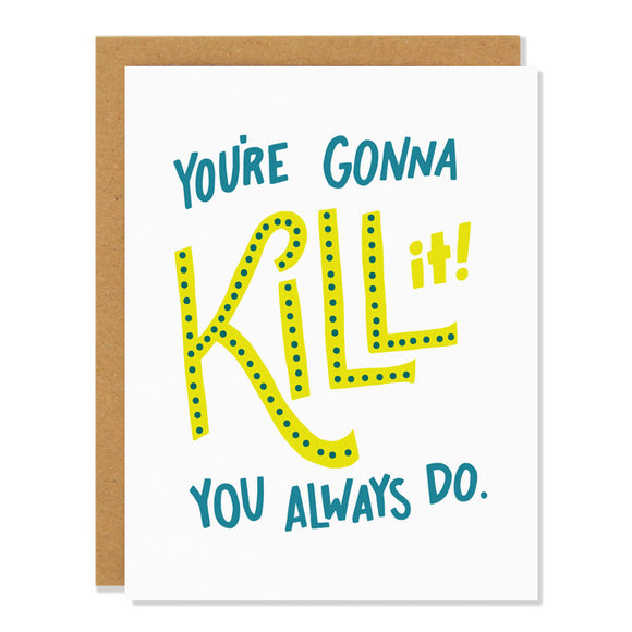 You're Gonna Kill It Card