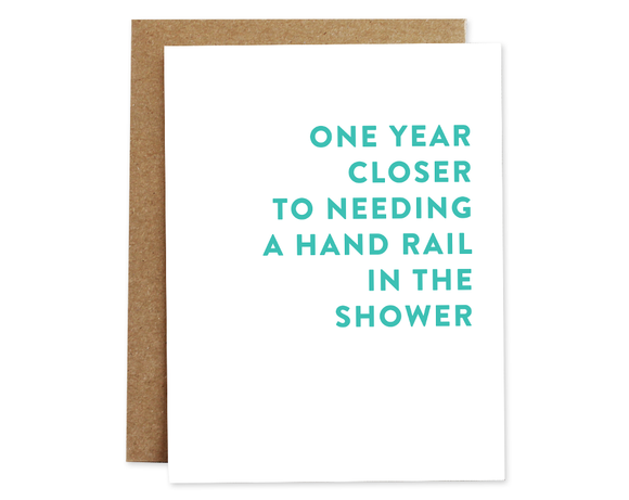 One Year Closer to the Hand Rail Birthday Card