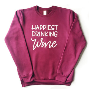 Happiest Drinking Wine - Unisex Adult Sweatshirt