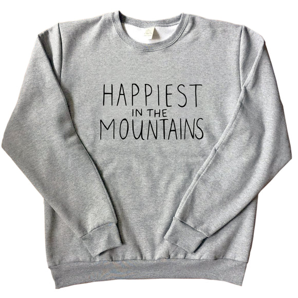 Happiest in the Mountains - Unisex Adult Sweatshirt