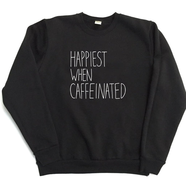 Happiest when Caffeinated - Unisex Adult Sweatshirt - BLACK
