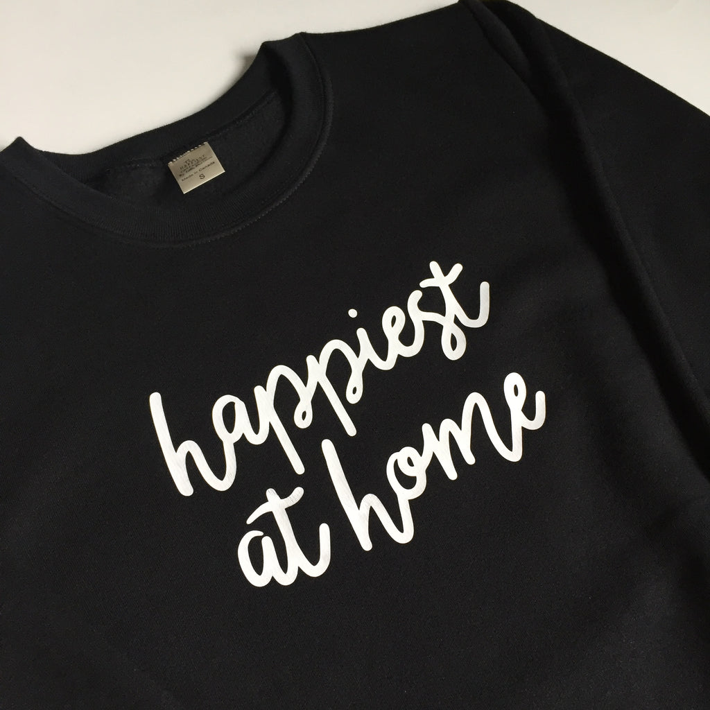 Happiest at Home - Unisex Adult Sweatshirt - BLACK
