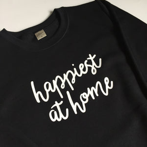 Happiest at Home - Unisex Adult Sweatshirt