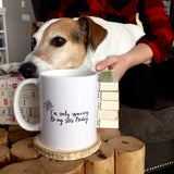 Shhh...I'm only speaking to my dog today mug