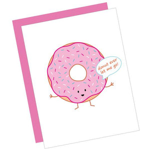 Donut Ever Let Me Go Card