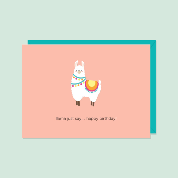 Llama Just Say... Happy Birthday Card