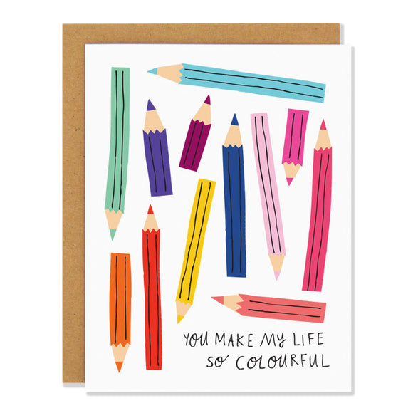 You Make My Life So Colourful Card