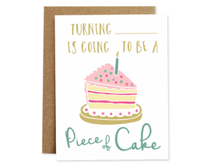 Turning ______ Is Going To Be A Piece Of Cake Card