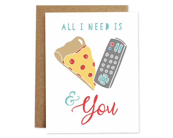 All I need Is You + Pizza Card