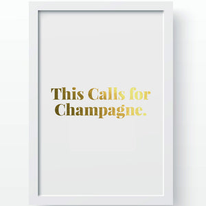 This Calls for Champagne Print
