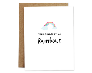 You're Radder Than Rainbows Card