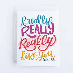 I Really (x3) Like You Card