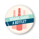 Wanna Share A Bottle Magnet Card