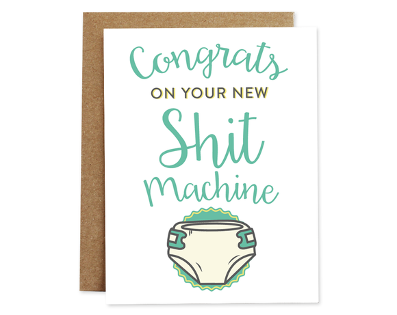 Congrats On Your New Shit Machine Card
