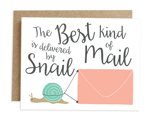 The Best Kind Of Mail Is Snail Mail Card
