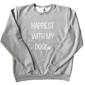 Happiest With My Dogs - Unisex Adult Sweatshirt
