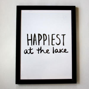 Happiest At The Lake Print
