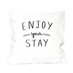 Enjoy Your Stay Pillow Cover