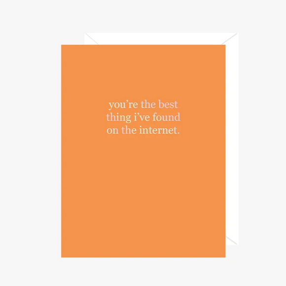 You're the Best Thing I've Found on the Internet (Foil)