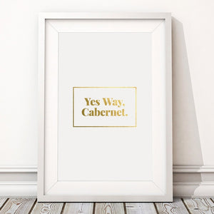 Yes Way, Cabernet. Print