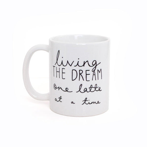 'Living The Dream One Latte at a Time' Mug
